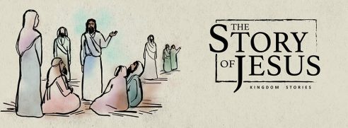 THE STORY OF JESUS: KINGDOM STORIES