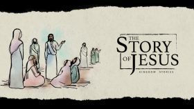 THE STORY OF JESUS: KINGDOM STORIES