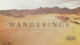 The Story of God: Wanderings